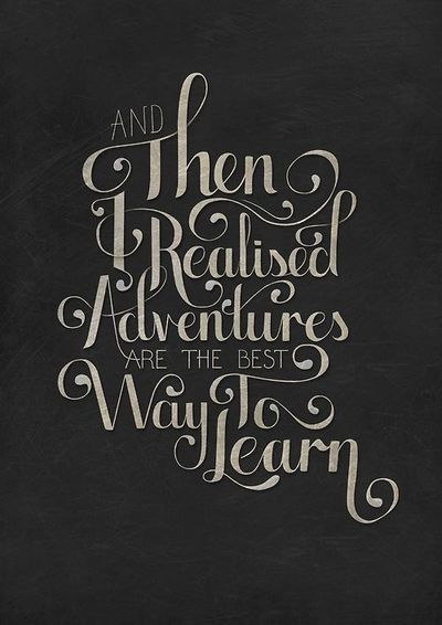"""""""And then I realized adventures are the best way to learn"""" by Nicola Robson"""