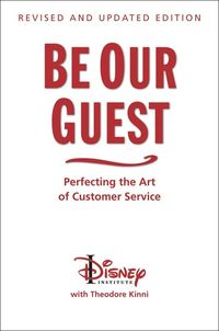 Be Our Guest-Perfecting the Art of Customer Service