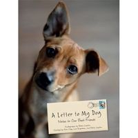 Letter to my dog - 100% of the proceeds benefit Seattle Humane Society! Each book is signed by Photographer, Robin Layton!