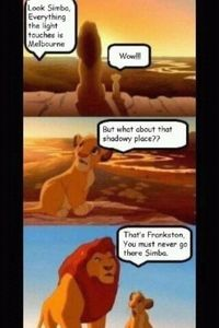 Hahahaha. I'm sorry Frankston, I do love you.