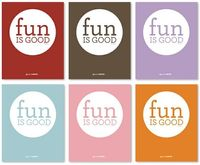 "FREE printable! ""fun is good"""