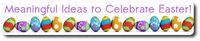 Meaningful ideas to celebrate easter