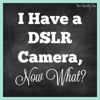 I Have a DSLR Camera, Now What? Tips on what to do after receiving or purchasing a DSLR camera.