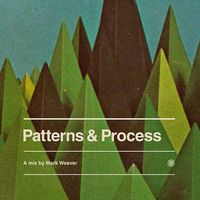 Patterns & Process | Marc Weaver
