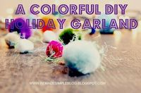 ReMadeSimple: A Colorful DIY Holiday Garland