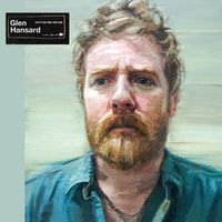 glen hansard.. sure looking forward to this