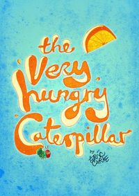 The Very Hungry Caterpillar - by Nigel Payne